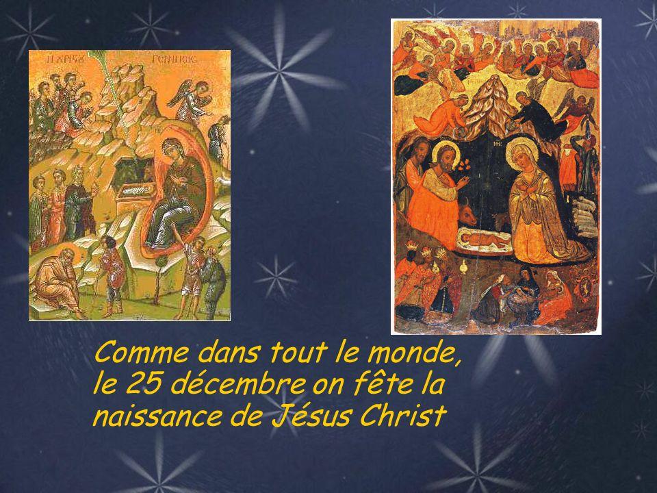 Comme dans tout le monde, le 25 décembre on fête la naissance de Jésus Christ