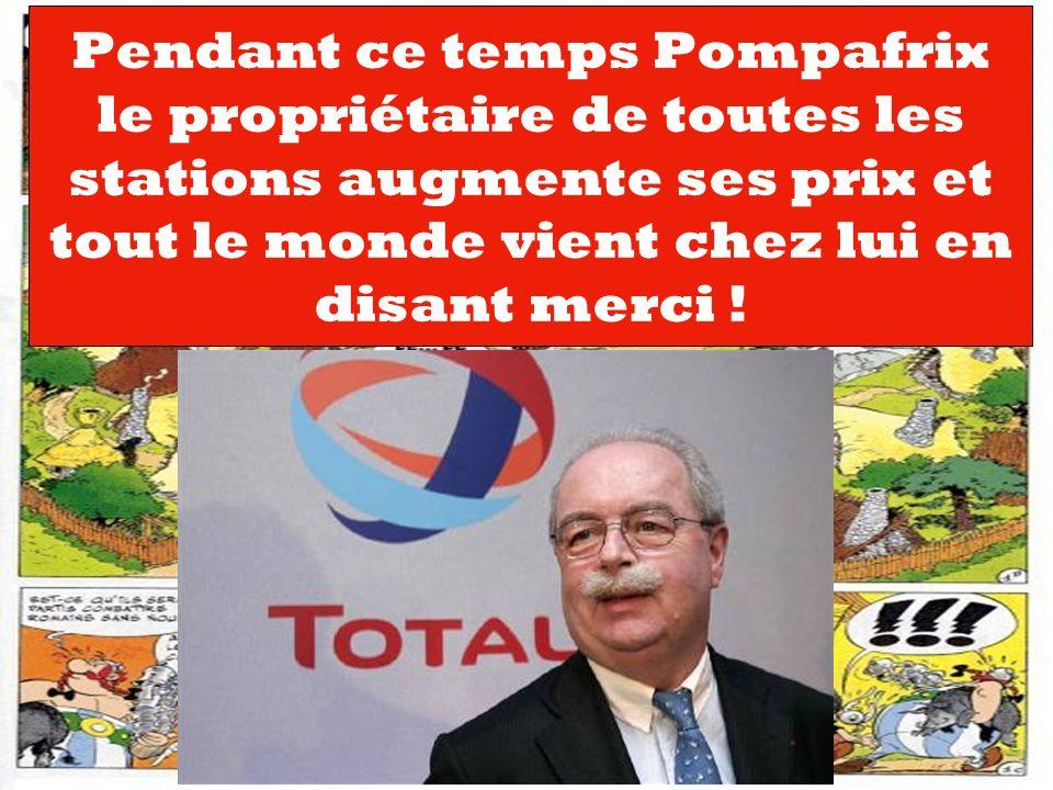 Pendant ce temps Pompafrix le propriétaire de toutes les stations augmente ses prix et tout le monde vient chez lui en disant merci !