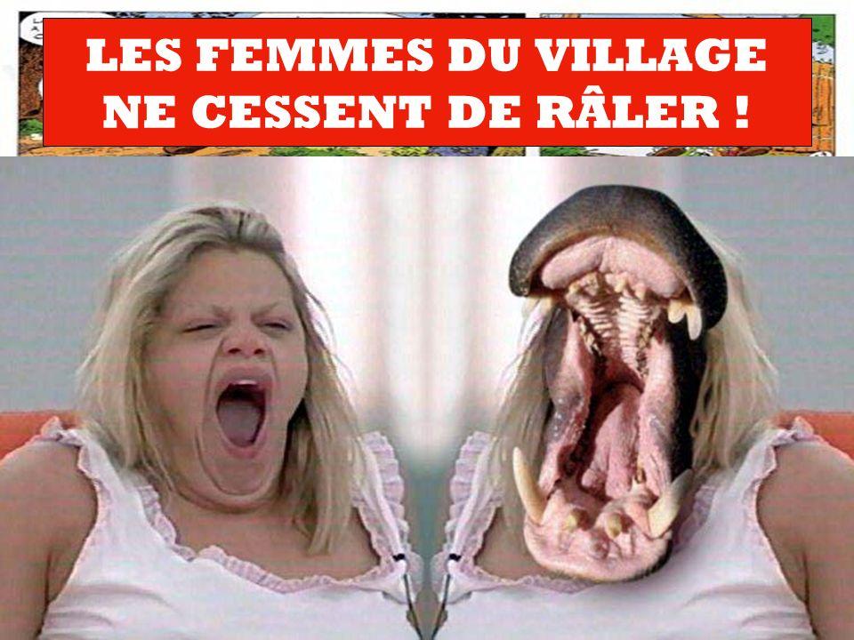LES FEMMES DU VILLAGE NE CESSENT DE RÂLER !