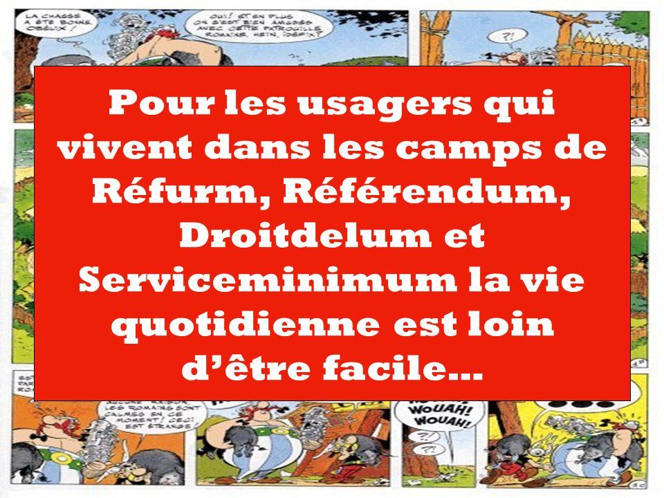 Pour les usagers qui vivent dans les camps de Réfurm, Référendum, Droitdelum et Serviceminimum la vie quotidienne est loin dêtre facile…