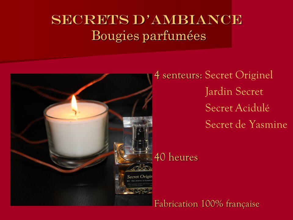 SECRETS DAMBIANCE Bougies parfumées 4 senteurs: 4 senteurs: Secret Originel Jardin Secret Secret Acidulé Secret de Yasmine 40 heures Fabrication 100% française
