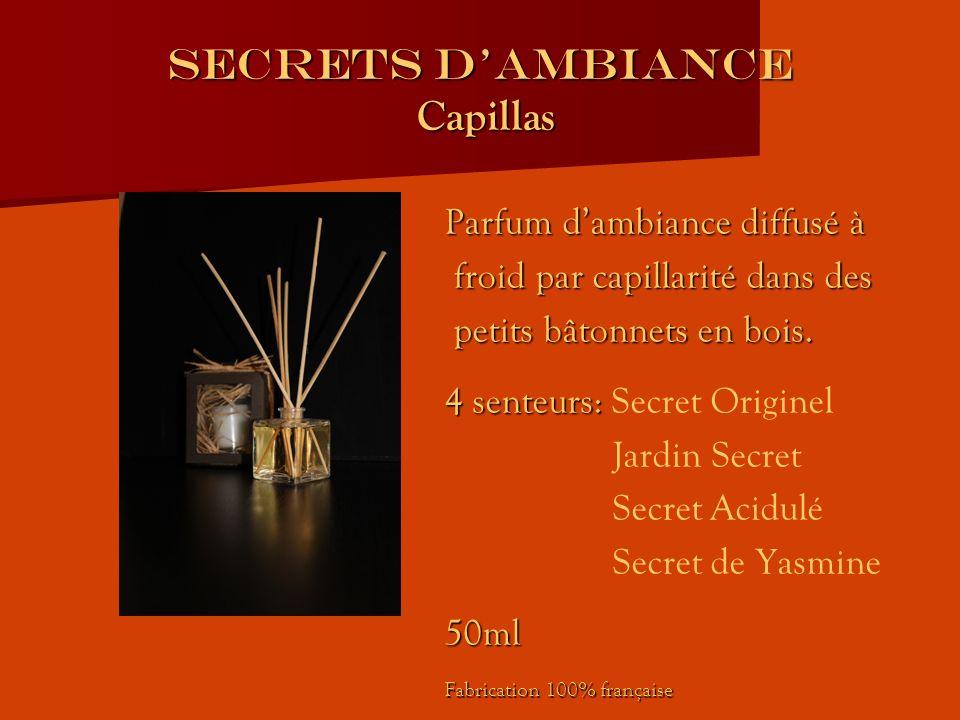 SECRETS DAMBIANCE Capillas Parfum dambiance diffusé à froid par capillarité dans des froid par capillarité dans des petits bâtonnets en bois.