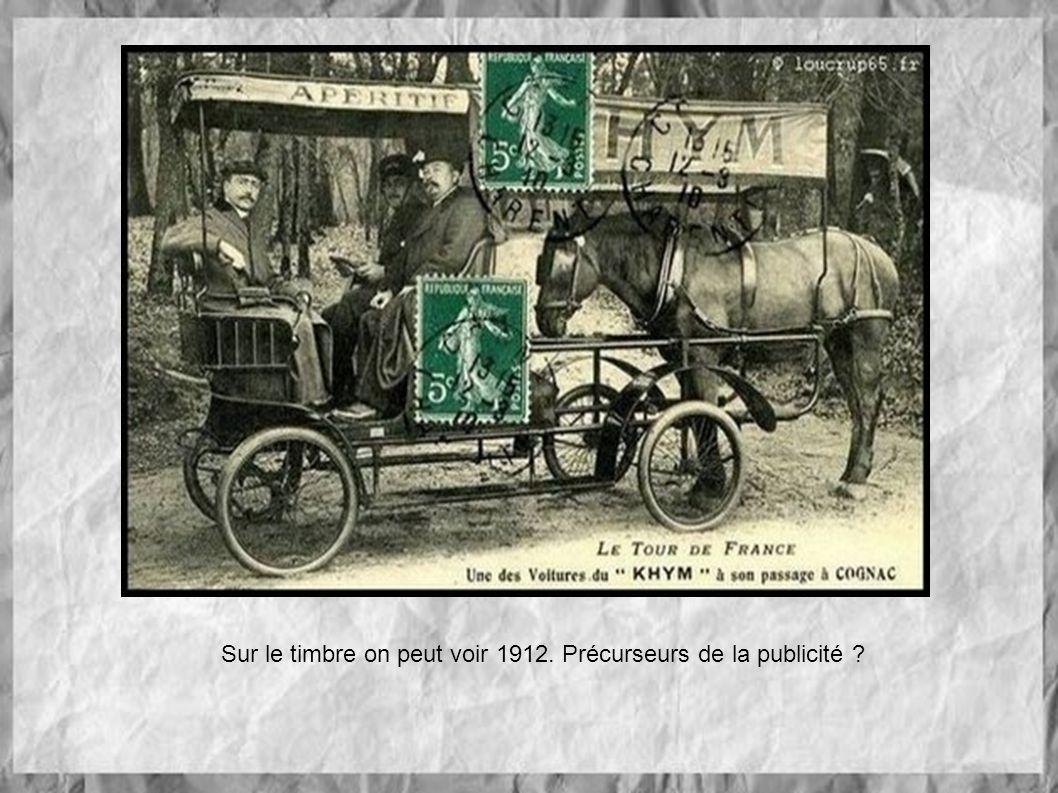 Sur le timbre on peut voir 1912. Précurseurs de la publicité ?