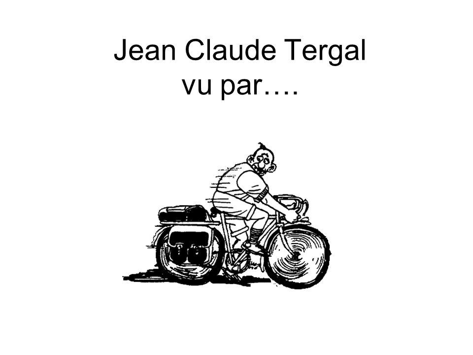 Jean Claude Tergal vu par….