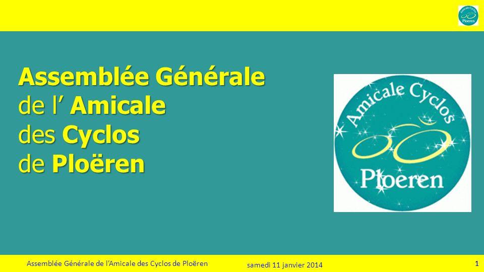 1 Assemblée Générale de lAmicale des Cyclos de Ploëren Assemblée Générale de l Amicale des Cyclos de Ploëren 1 samedi 11 janvier 2014