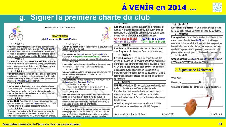 45 Assemblée Générale de lAmicale des Cyclos de Ploëren g.Signer la première charte du club À VENİR en 2014 …