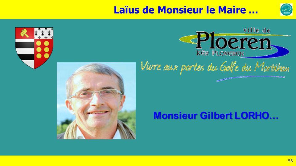 53 Monsieur Gilbert LORHO… Laïus de Monsieur le Maire …