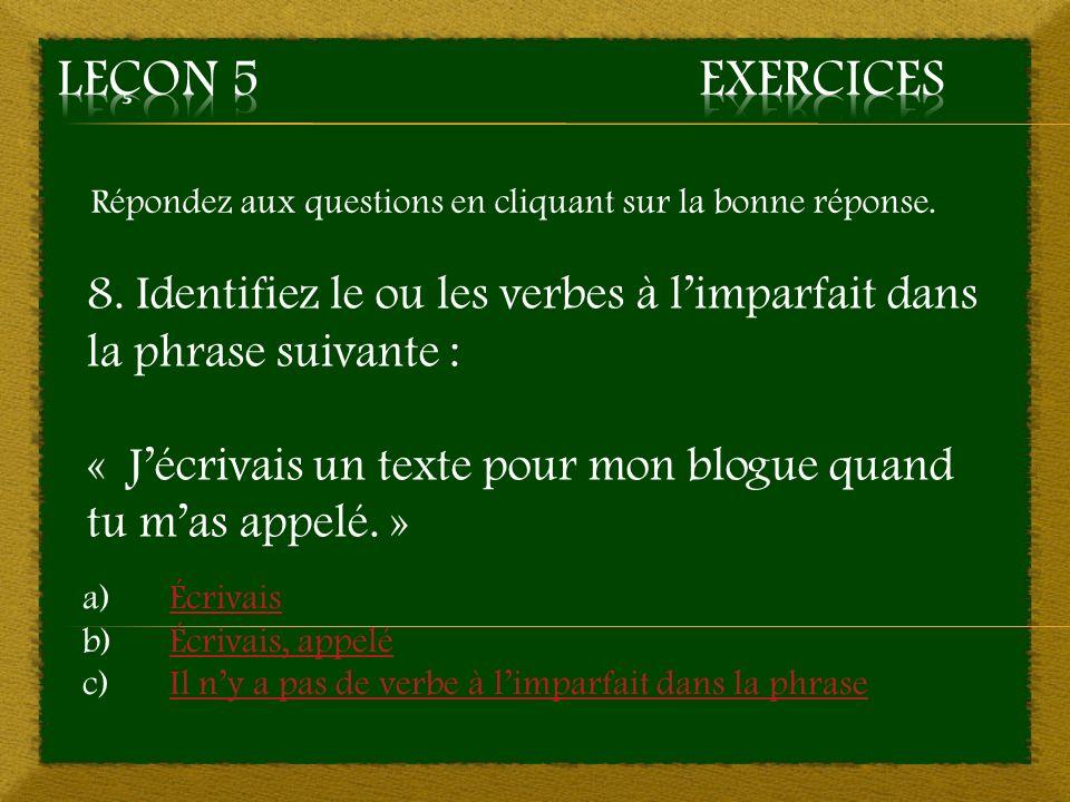 3. c) -e, -es, -e, -ons, -ez, -ent – Bonne réponse Aller à la question 4