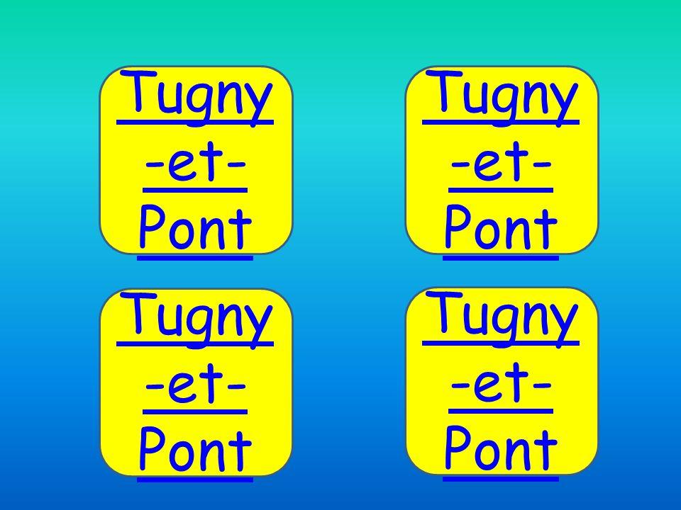 Tugny -et- Pont Tugny -et- Pont Tugny -et- Pont Tugny -et- Pont