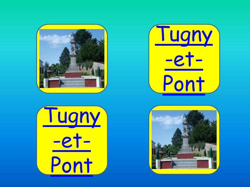 Tugny -et- Pont Tugny -et- Pont Tugny -et- Pont
