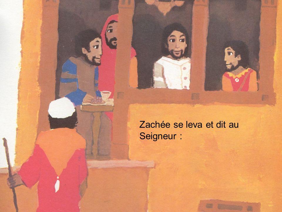 Zachée se leva et dit au Seigneur :