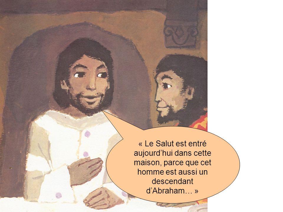 « Le Salut est entré aujourdhui dans cette maison, parce que cet homme est aussi un descendant dAbraham… »