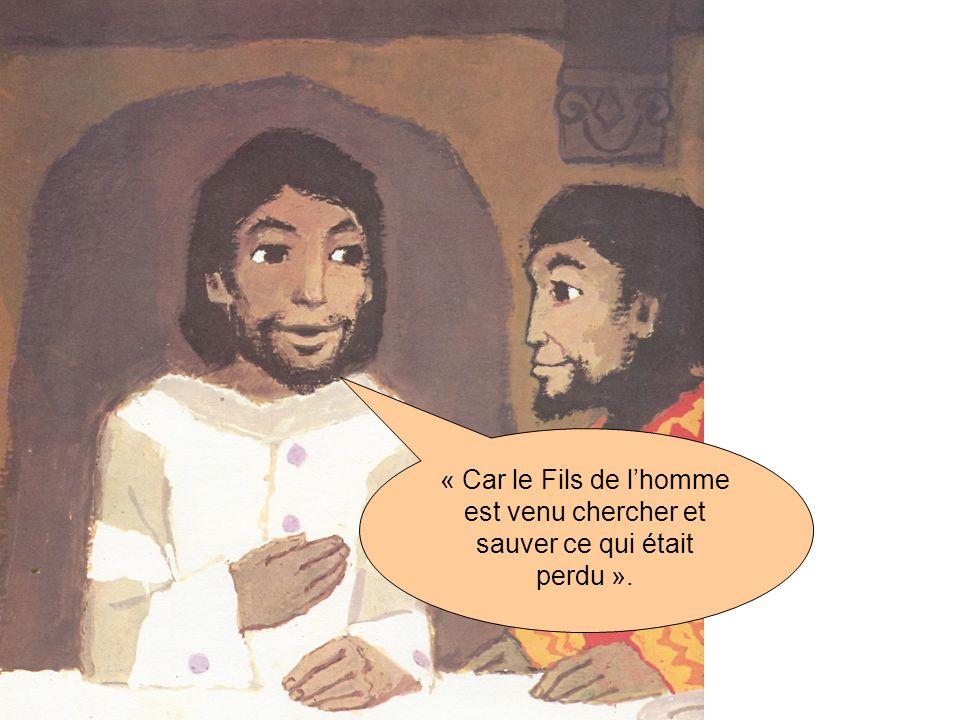 « Car le Fils de lhomme est venu chercher et sauver ce qui était perdu ».