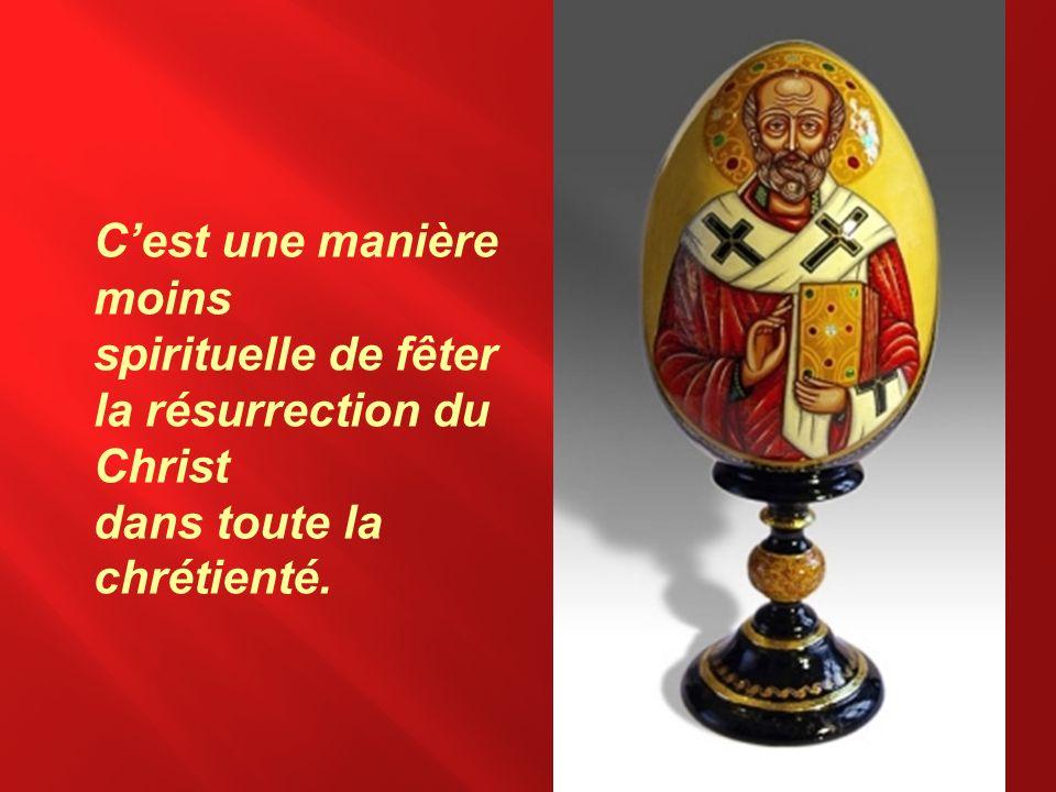 Cest une manière moins spirituelle de fêter la résurrection du Christ dans toute la chrétienté.