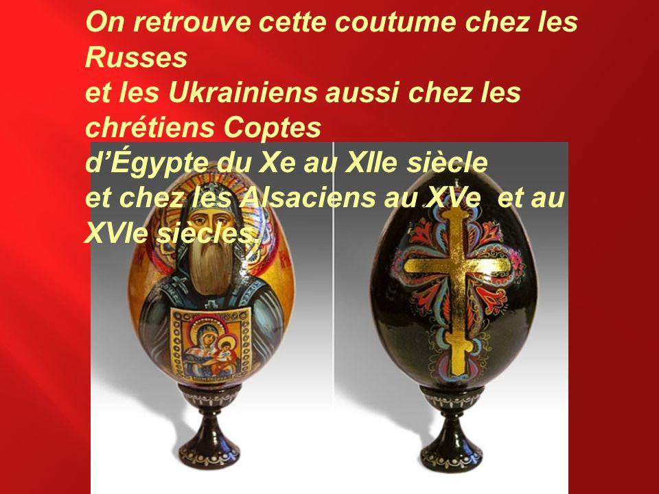 On retrouve cette coutume chez les Russes et les Ukrainiens aussi chez les chrétiens Coptes dÉgypte du Xe au XIIe siècle et chez les Alsaciens au XVe et au XVIe siècles.