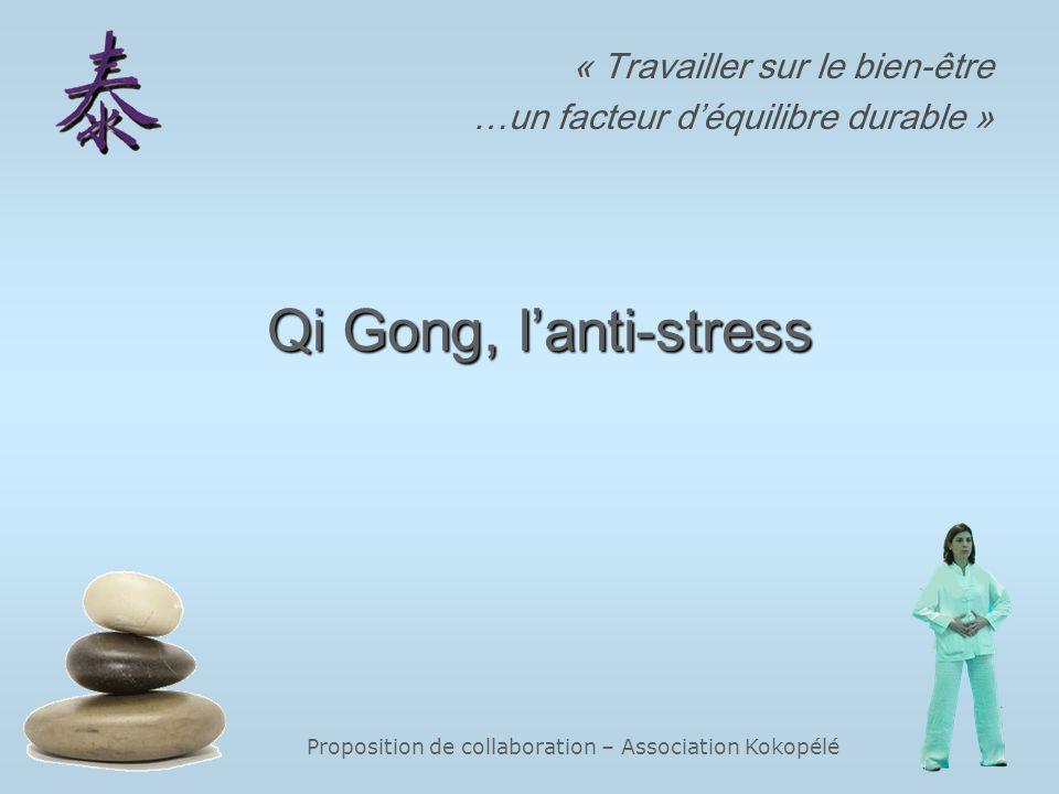 Proposition de collaboration – Association Kokopélé Qi Gong, lanti-stress Qi Gong, lanti-stress « Travailler sur le bien-être …un facteur déquilibre d
