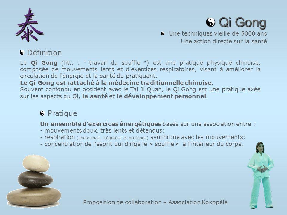Proposition de collaboration – Association Kokopélé Qi Gong Qi Gong Une techniques vieille de 5000 ans Une action directe sur la santé Le Qi Gong (lit