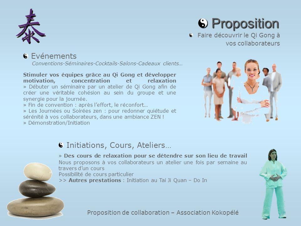 Proposition de collaboration – Association Kokopélé Proposition Proposition Faire découvrir le Qi Gong à vos collaborateurs » Des cours de relaxation