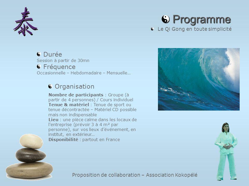 Proposition de collaboration – Association Kokopélé Programme Programme Le Qi Gong en toute simplicité Nombre de participants : Groupe (à partir de 4