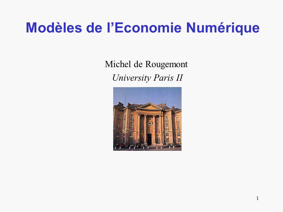 1 Modèles de lEconomie Numérique Michel de Rougemont University Paris II