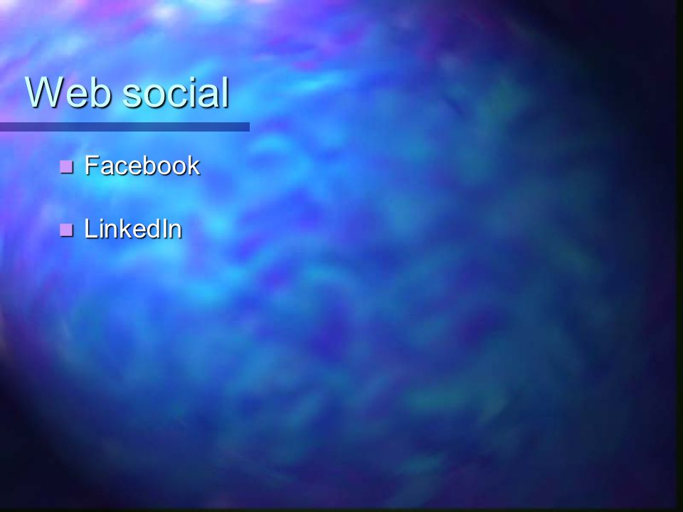 Web social Facebook Facebook LinkedIn LinkedIn