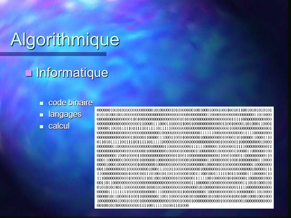 Algorithmique Informatique Informatique code binaire code binaire langages langages calcul calcul
