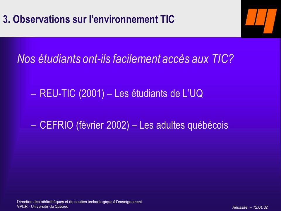 Réussite – 12.04.02 Direction des bibliothèques et du soutien technologique à lenseignement VPER - Université du Québec 3.
