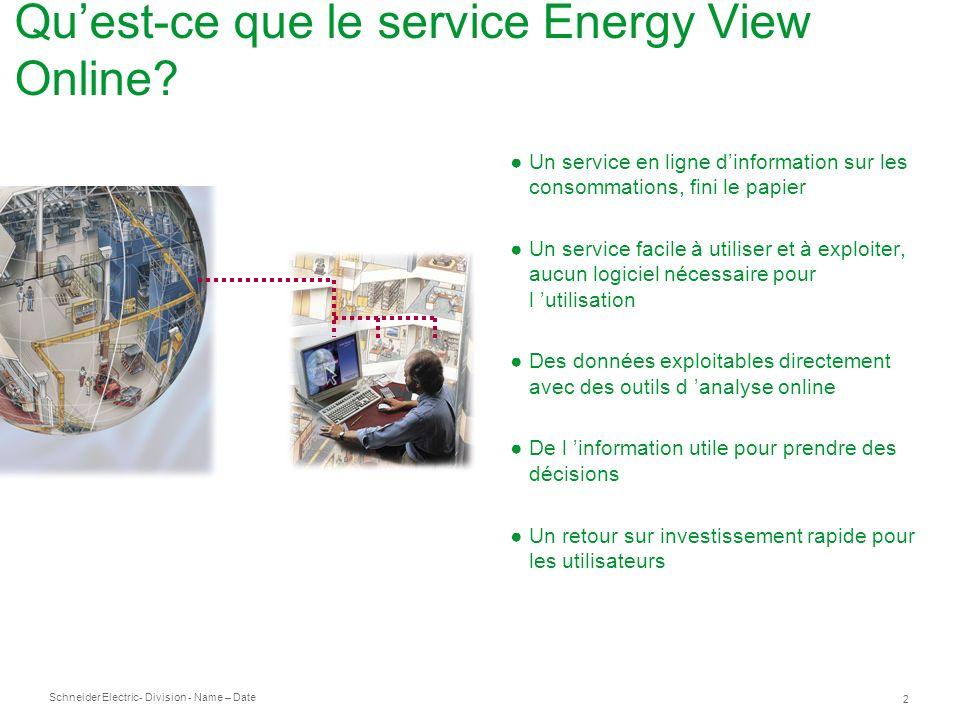Schneider Electric 2 - Division - Name – Date Quest-ce que le service Energy View Online.