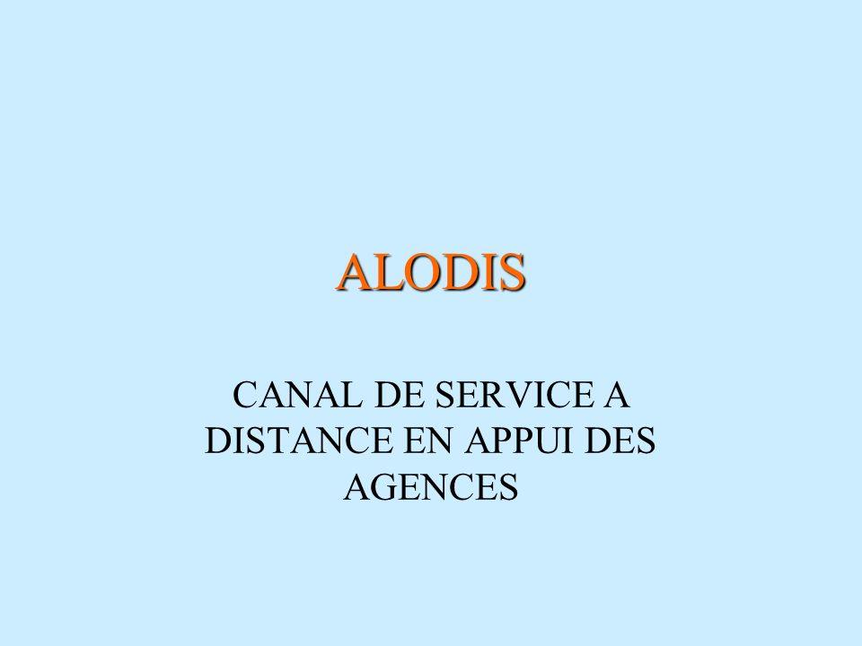 ALODIS CANAL DE SERVICE A DISTANCE EN APPUI DES AGENCES