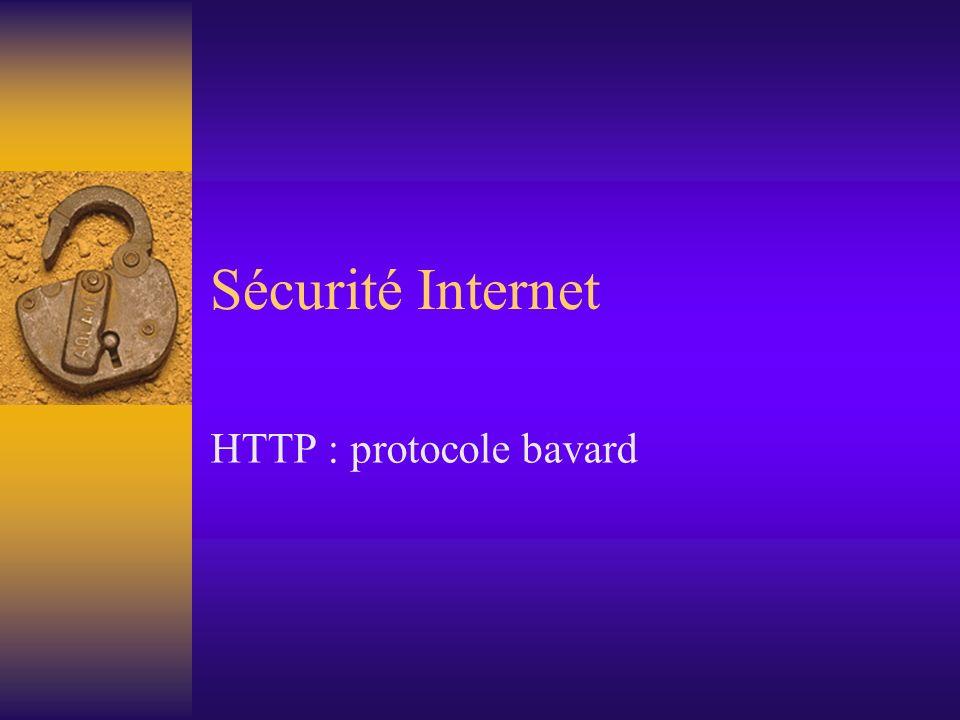 Sécurité Internet HTTP : protocole bavard
