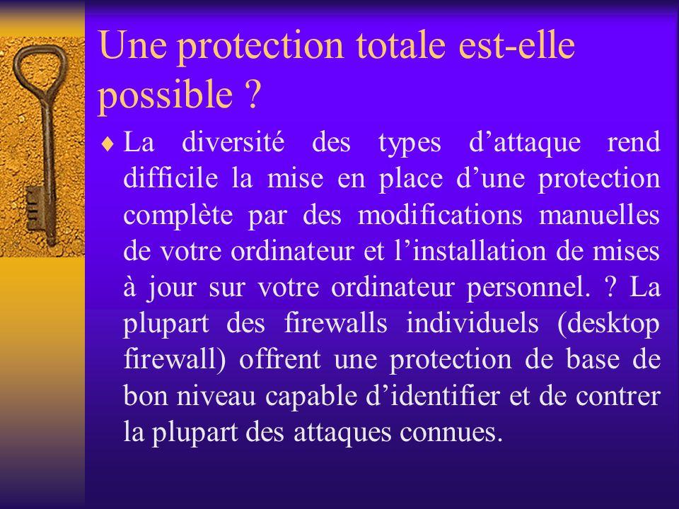 Une protection totale est-elle possible ? La diversité des types dattaque rend difficile la mise en place dune protection complète par des modificatio