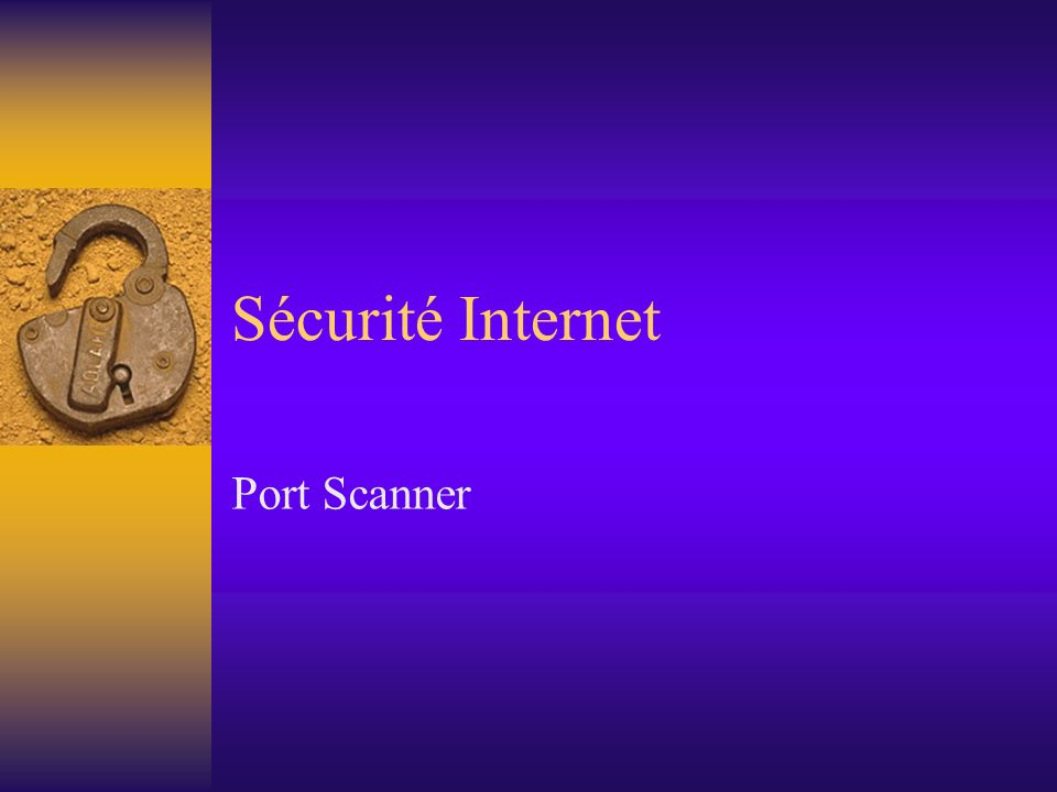 Sécurité Internet Port Scanner