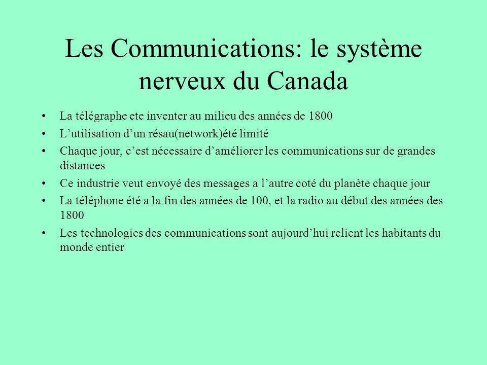 Les Communications: le système nerveux du Canada La télégraphe ete inventer au milieu des années de 1800 Lutilisation dun résau(network)été limité Cha