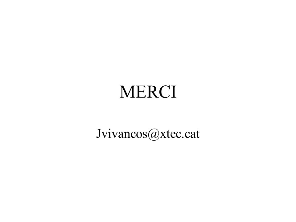 MERCI Jvivancos@xtec.cat