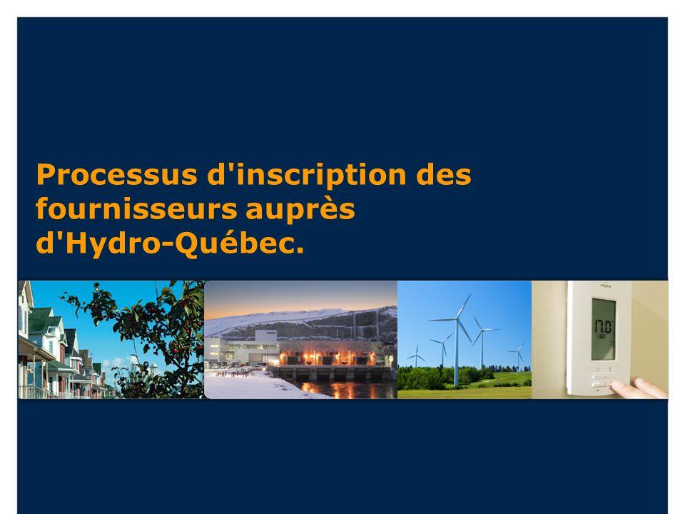 Processus d'inscription des fournisseurs auprès d'Hydro-Québec.