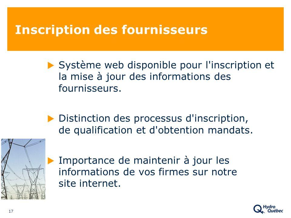 17 Inscription des fournisseurs Système web disponible pour l inscription et la mise à jour des informations des fournisseurs.
