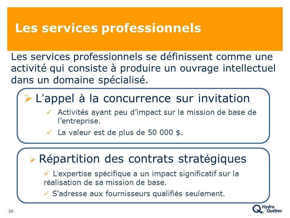 26 Les services professionnels Les services professionnels se définissent comme une activité qui consiste à produire un ouvrage intellectuel dans un domaine spécialisé.