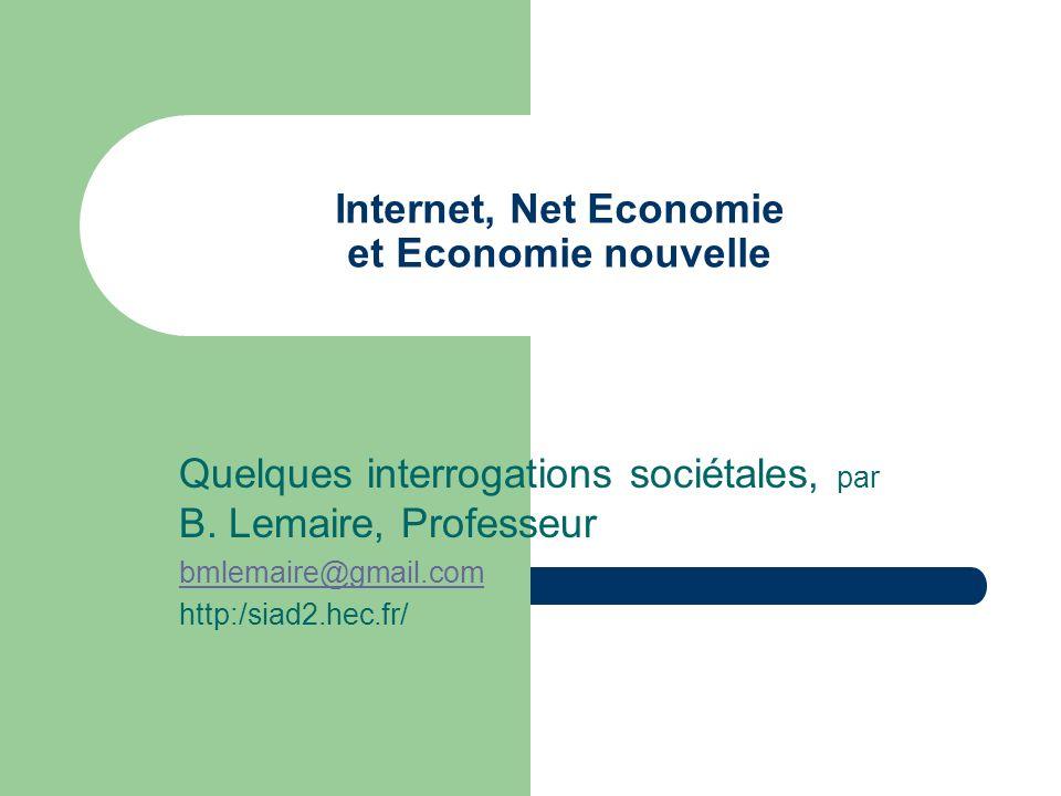 Internet, Net Economie et Economie nouvelle Quelques interrogations sociétales, par B.