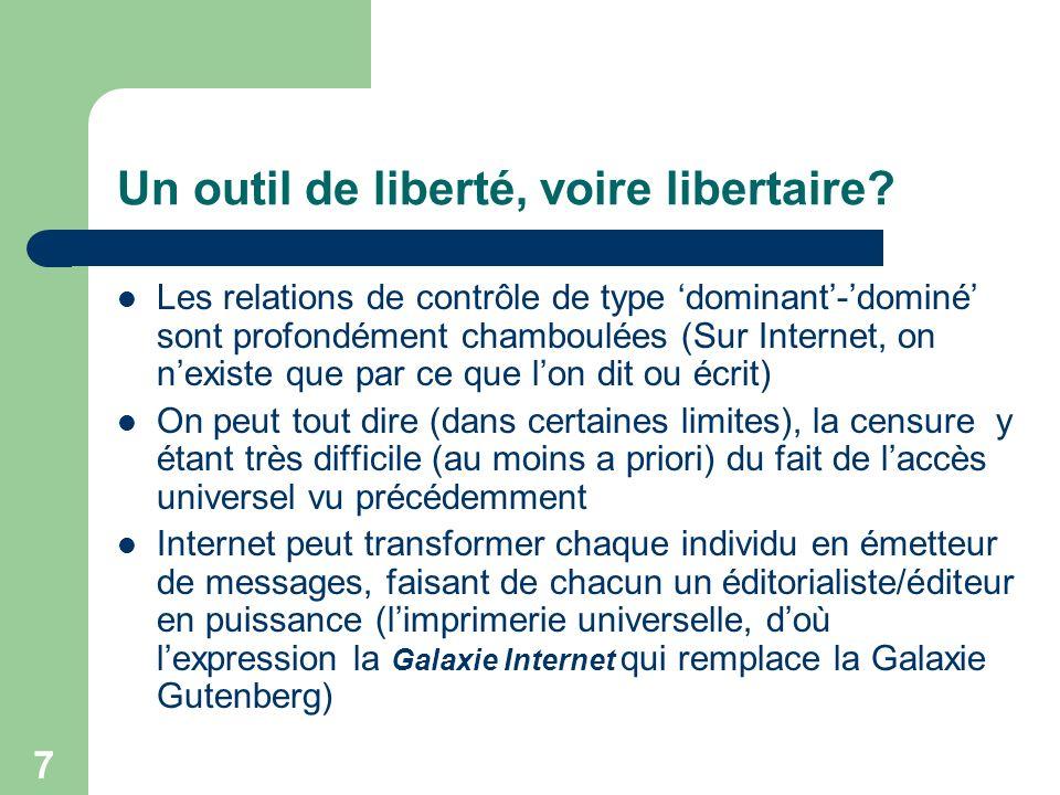 7 Un outil de liberté, voire libertaire.