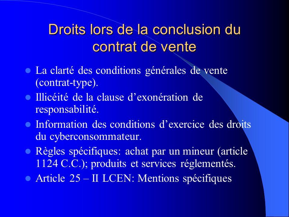 Droits lors de la conclusion du contrat de vente La clarté des conditions générales de vente (contrat-type). Illicéité de la clause dexonération de re
