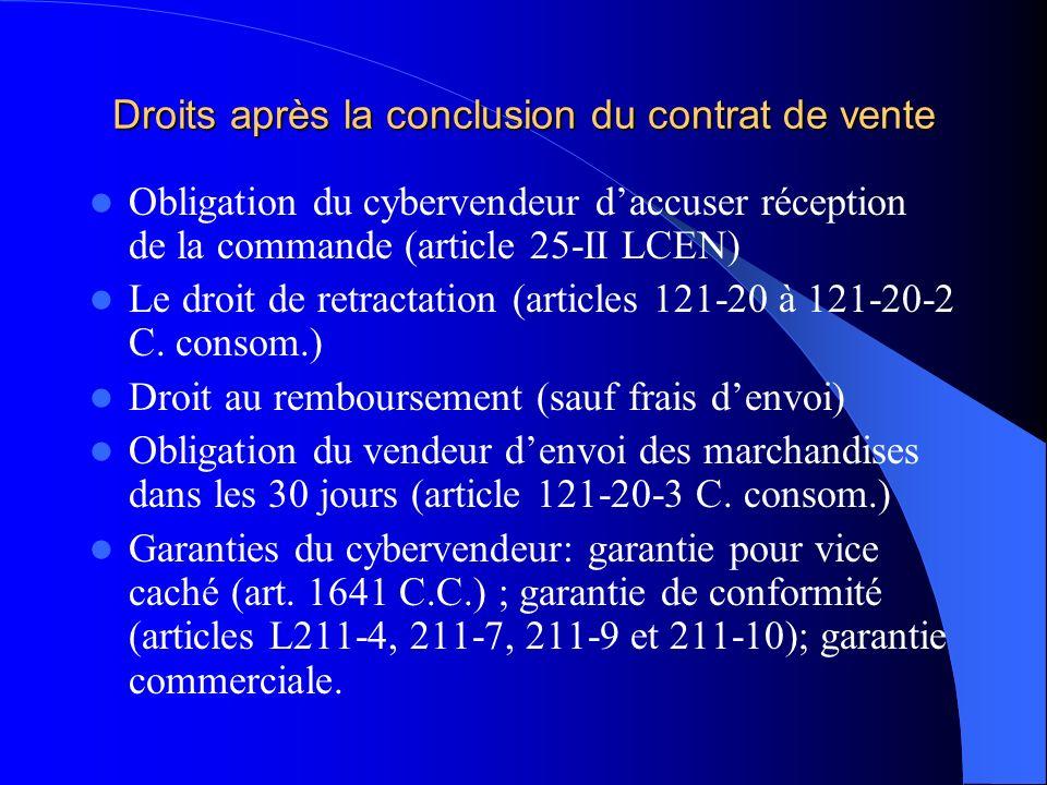 Droits après la conclusion du contrat de vente Obligation du cybervendeur daccuser réception de la commande (article 25-II LCEN) Le droit de retractat