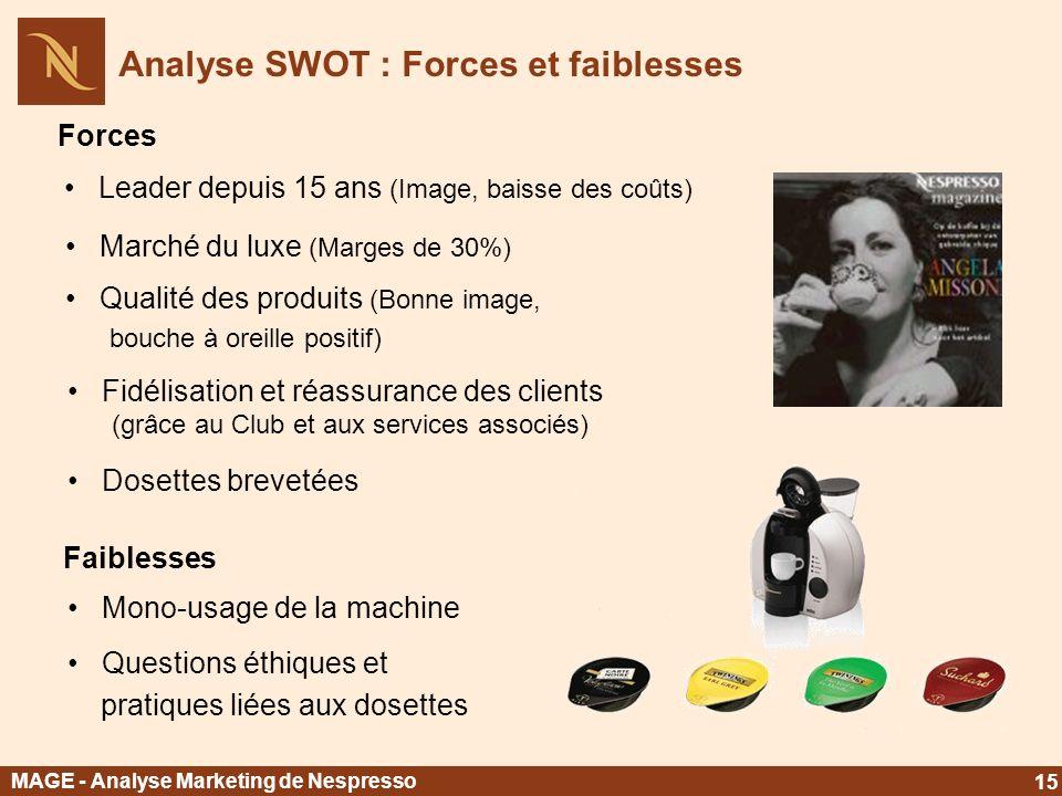 Analyse SWOT : Forces et faiblesses Leader depuis 15 ans (Image, baisse des coûts) Marché du luxe (Marges de 30%) Qualité des produits (Bonne image, b