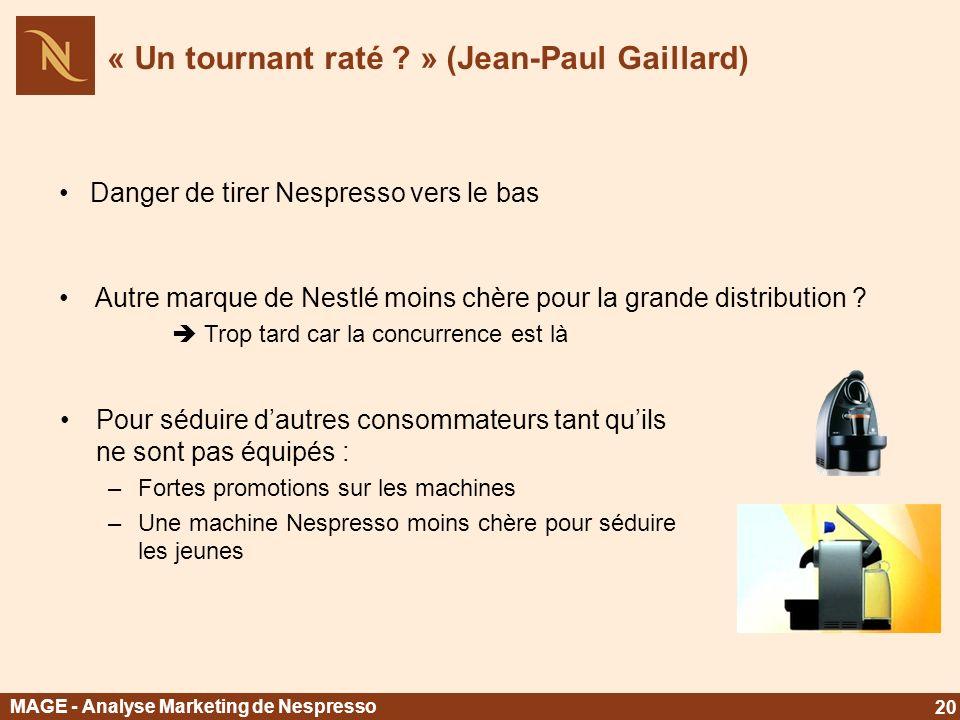 Autre marque de Nestlé moins chère pour la grande distribution ? MAGE - Analyse Marketing de Nespresso 20 « Un tournant raté ? » (Jean-Paul Gaillard)
