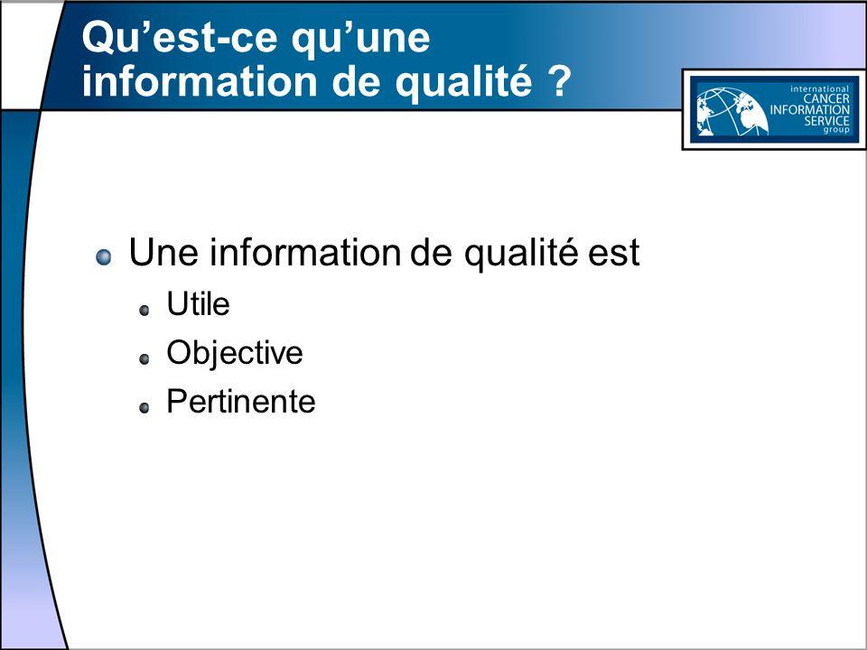 Quest-ce quune information de qualité ? Une information de qualité est Utile Objective Pertinente