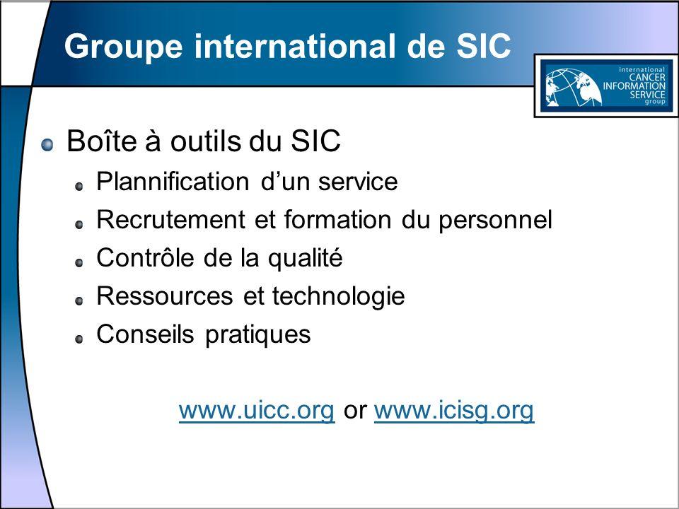 Groupe international de SIC Boîte à outils du SIC Plannification dun service Recrutement et formation du personnel Contrôle de la qualité Ressources e