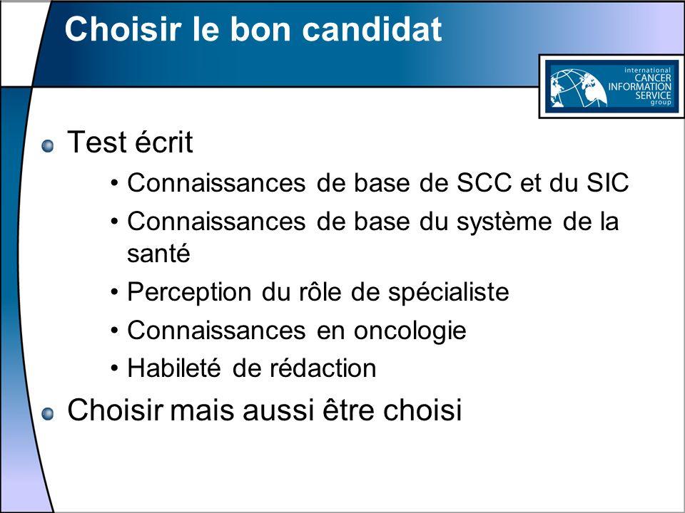Choisir le bon candidat Test écrit Connaissances de base de SCC et du SIC Connaissances de base du système de la santé Perception du rôle de spécialis