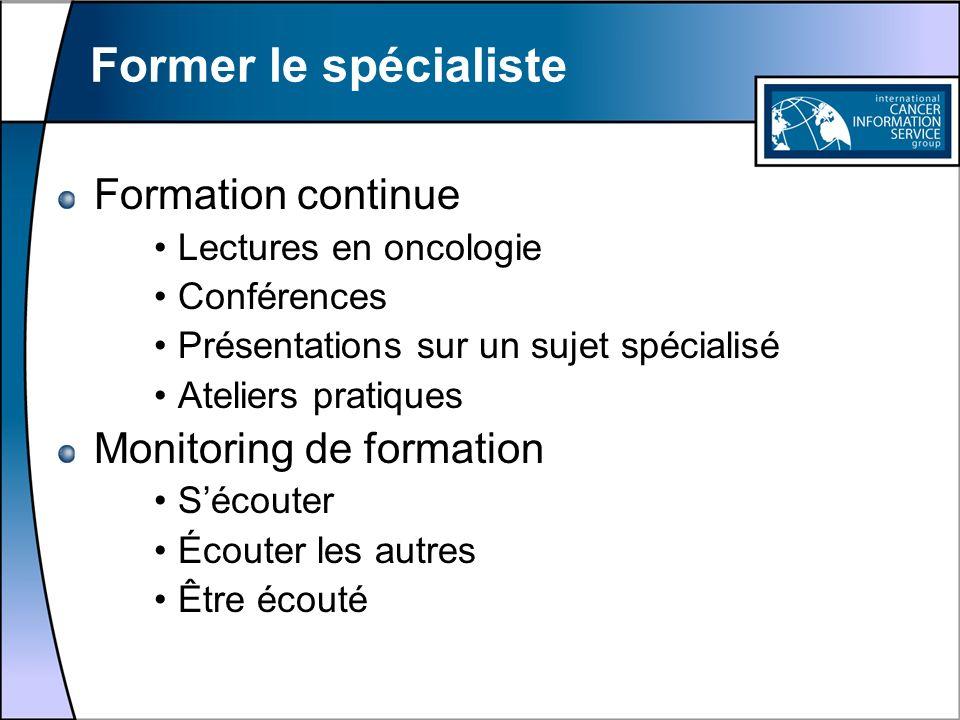 Former le spécialiste Formation continue Lectures en oncologie Conférences Présentations sur un sujet spécialisé Ateliers pratiques Monitoring de form