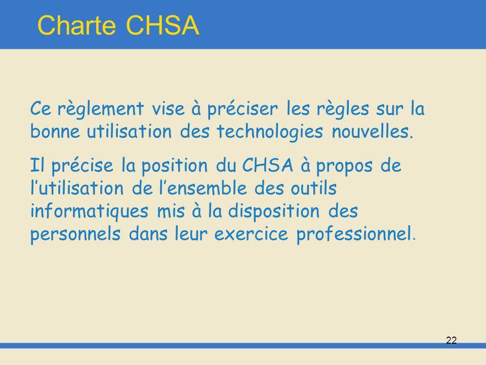 23 Charte CHSA Les utilisateurs doivent être conscients que le non-respect de la règlementation en vigueur peut entrainer de lourdes sanctions.