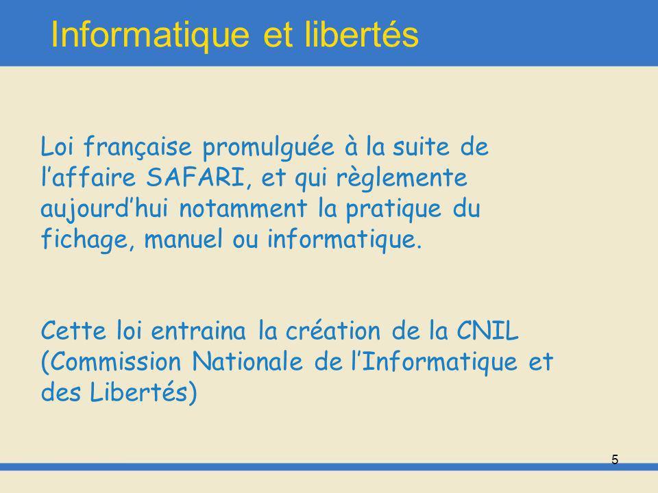 6 Informatique et libertés Base de la loi: « Linformatique doit être au service de chaque citoyen.