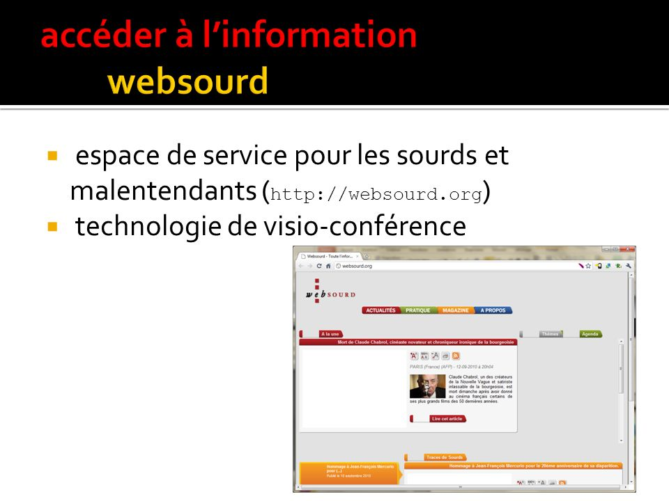 internet : en grande partie accessible sensibiliser les auteurs de sites Web impossible de faire fi des nouvelles technologies multimédia les aveugles devront sadapter au Web les concepteurs daides techniques devront proposer des solutions
